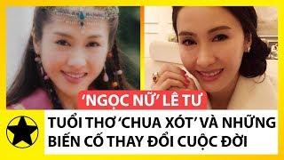 'Ngọc Nữ TVB' Lê Tư – Tuổi Thơ 'Chua Xót' Và Biến Cố Thay Đổi Cuộc Đời