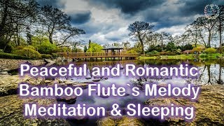Calm Music for Meditation – Bamboo Flute Melody - Peaceful and Romantic Instrumental Music