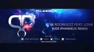 Rene Rodrigezz feat. Lova - Rude (Phandelic Remix)