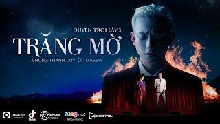 Trăng Mờ (Duyên Trời Lấy 3) | Chung Thanh Duy x Masew | MV Official
