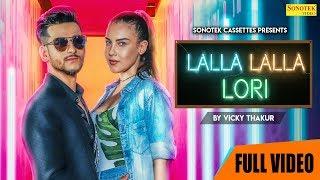 Lalla Lalla Lori – Vicky Thakur