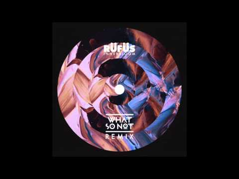 RÜFÜS - Innerbloom (What So Not Remix)