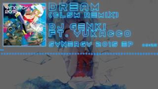 100 SUB SPECIAL! 「J-Core」[DJ Genki feat. Yukacco] Dream + (Chasers/CLSM Remixes)