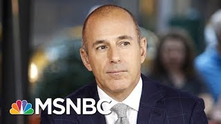 How Will The Fallout Of Matt Lauer's Dismissal Impact Other Industries? | MSNBC