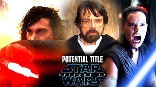 Star Wars! Potential Title For Episode 9 & More! (Star Wars News)