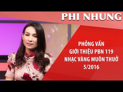 Tưởng Nhớ Ca Sĩ Phi Nhung | Giới Thiệu PBN119 Nhạc Vàng Muôn Thuở | Re-Up 5/2016