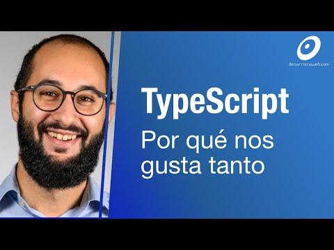 TypeScript, por qué deberías usarlo