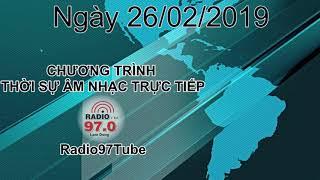 Thời sự Âm nhạc | Trực tiếp ngày 26/02/2019 trên Radio97