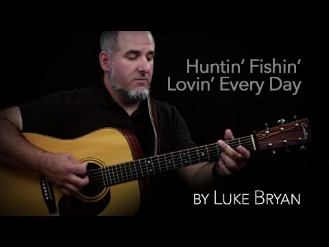 Hunting fishing and loving every day guitar lesson by luke for Hunting fishing loving everyday lyrics