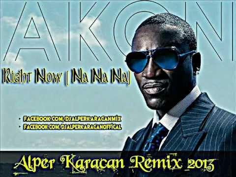 Baixar Akon - Rıght Now ( Na Na Naa ) ( Alper Karacan Remix 2013 )