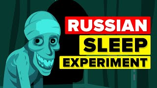 Russian Sleep Experiment - EXPLAINED