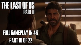 Ellie doesn't Believe Joel...  - Full Gameplay 10/22 | The Last of Us Part II in 4K | No Commentary