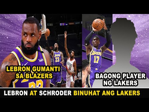 LEBRON AT SCHRODER BINUHAT ANG LAKERS!  LAKERS VS BLAZERS | BAGONG PLAYER NG LAKERS KILALANIN!