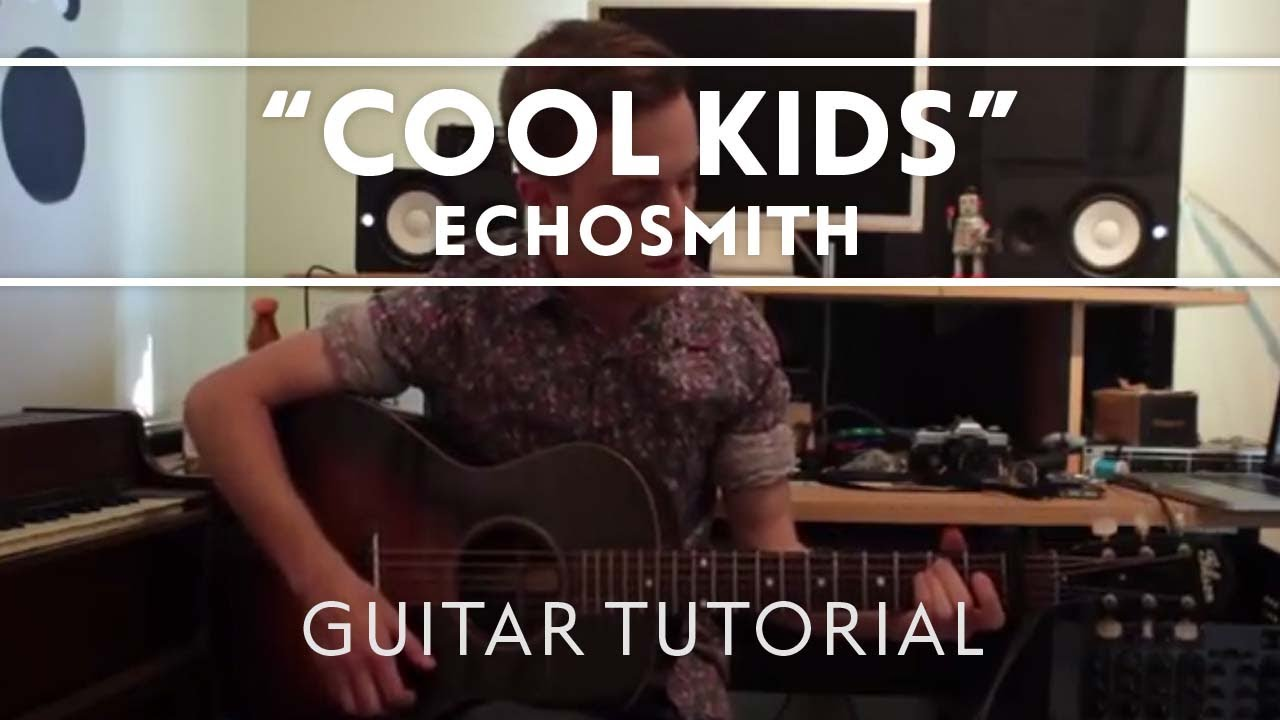 Cool Kids Guitar Tutorial [Extras]