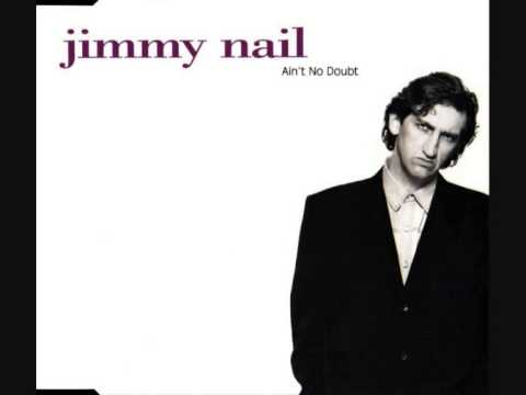 Jimmy Nail  -  Ain't No Doubt