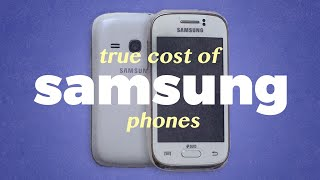 The true cost of a Samsung phone.