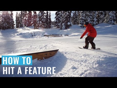 How To Hit A Feature On A Snowboard