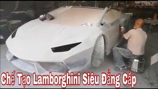 Chế Tạo Lamborghini Siêu Đẳng Cấp - Lamborghini Huracan Replica Full Build