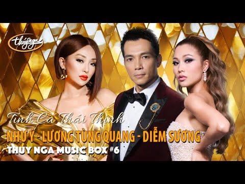 Thúy Nga Music Box #6 | Như Ý, Lương Tùng Quang, Diễm Sương | Tình Ca Thái Thịnh