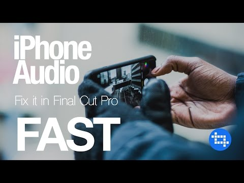 Fixing Poor iPhone Audio Quality in Final Cut Pro X