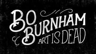 Bo Burnham - Art Is Dead (Unofficial lyrics video)
