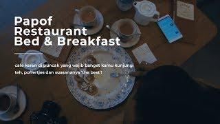 Cafe di Puncak yang WAJIB Banget Buat Didatengin, Papof Restaurant Bed & Breakfast #visitbogor