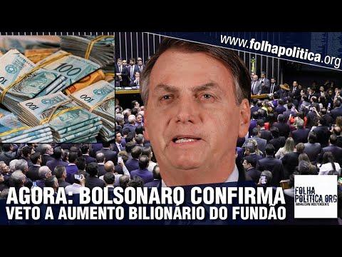 AGORA: Bolsonaro confirma veto ao aumento do fundão bilionário e se pronuncia sobre autonomia dos...