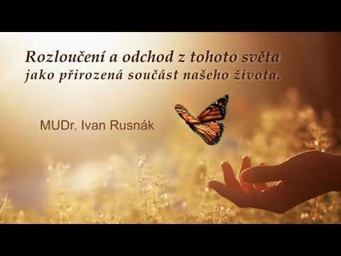 SMRT JAKO SOUČÁST ŽIVOTA – MUDr. Ivan Rusnák CSc.