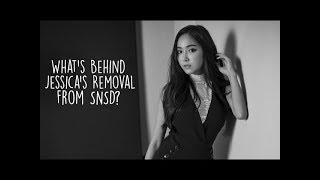 What's behind Jessica's (제시카) removal from SNSD/Girls' Generation (소녀시대)?