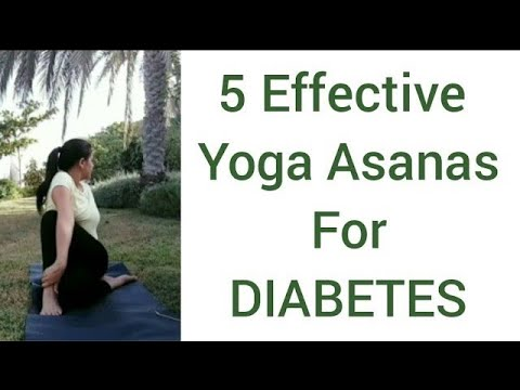 How to Manage or Cure Diabetes with Yoga Therapy | 5 Yoga Asanas & Yogic Kriya & Mudras for Diabetes