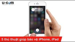 5 thủ thuật giúp bảo vệ iPhone, iPad mà người dùng cần phải biết