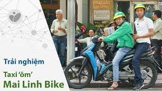 Đi thử Mai Linh Bike: giá cạnh tranh, chưa cho trả thẻ, tài xế thân thiện