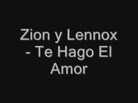 Zion y Lennox - Te Hago el amor