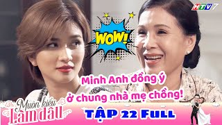 Muôn Kiểu Làm Dâu - Tập 22 Full   Phim Mẹ chồng nàng dâu -  Phim Việt Nam Mới Nhất 2019 - Phim HTV