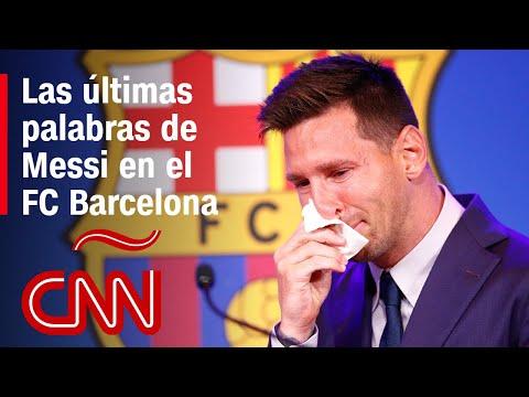 Mira el emotivo mensaje de Lionel Messi en su despedida del Barcelona