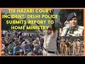 Tis Hazari Court Incident: Delhi Police submits report to Home Ministry | NewsX