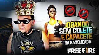 FUI DESAFIADO A GANHAR RANQUEADA SEM COLETE E SEM CAPACETE NO FREE FIRE BATTLEGROUNDS!
