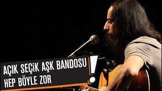 Açık Seçik Aşk Bandosu - Hep Böyle Zor (B!P AKUSTİK)