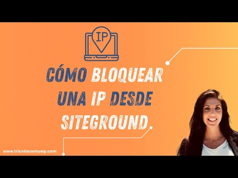 ▶ Cómo [ BLOQUEAR] 🚫 una dirección de IP en SITEGROUND 🚫