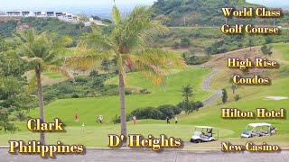WORLD CLASS GOLF COURSE - HIGH RISE CONDOS - HILTON HOTEL - NEW CASINO - D HEIGHTS CLARK PHILIPPINES
