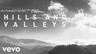 Tauren Wells - Hills and Valleys (Lyric Video)