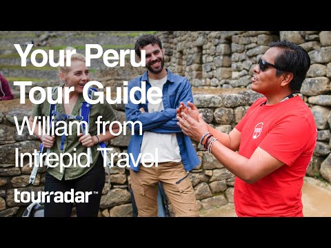 Your Peru Tour Guide: William from Intrepid Travel