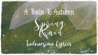 A Train To Autumn - Spring Rain / 우산을 쓰고 Indonesian Lyrics