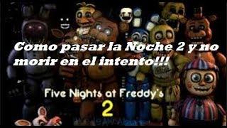 Cómo pasar la noche 2 Five night at freddy's 2