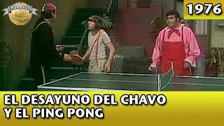 El Chavo  El desayuno del Chavo y el ping pong (Completo)