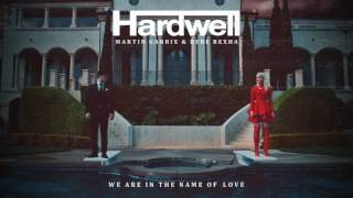 We Are In The Name Of Love (Mashup) - Hardwell vs. Martin Garrix & Bebe Rexha