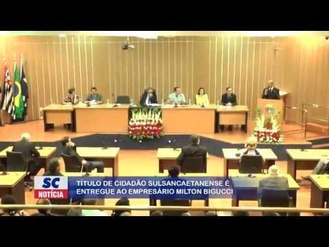 Milton Bigucci recebe título de Cidadão Sulsancaetanense - Web TV São Caetano em 10/11/2015