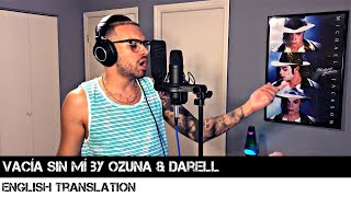 Vacía Sin Mí by Ozuna & Darell | ENGLISH TRANSLATION