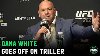 Dana White goes off on