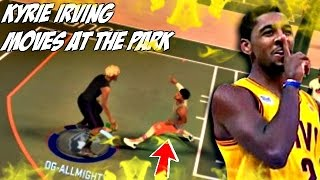 kyrie irving  DRIBBLE MOVE PACKAGE IN THE PARK CATCHES CRAZY ANKLE BREAKER NBA 2K17